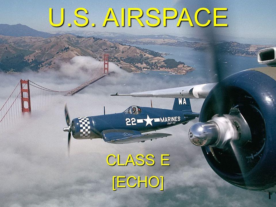 U.S. AIRSPACE CLASS E [ECHO]